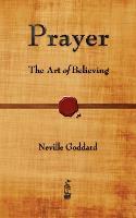 Prayer: The Art of Believing (Paperback)