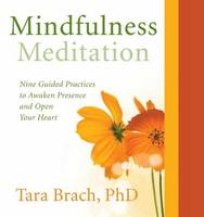Mindfulness Meditation: Nine Guided Practices to Awaken Presence and Open Your Heart (CD-Audio)
