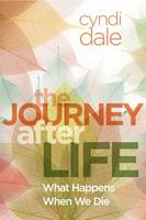 Journey After Life: What Happens When We Die (Paperback)