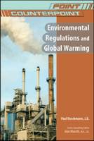 Environmental Regulations and Global Warming - Point/Counterpoint: Issues in Contemporary American Society (Hardback)