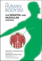 The Skeletal and Muscular Systems - Human Body: How it Works (Hardback)