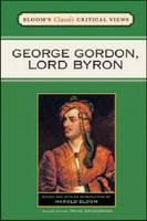 George Gordon, Lord Byron - Bloom's Classic Critical Views (Hardback)