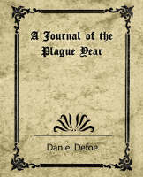 A Journal of the Plague Year (Daniel Defoe)