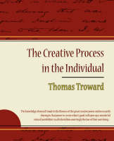 The Creative Process in the Individual - Thomas Troward (Paperback)