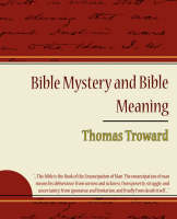Bible Mystery and Bible Meaning - Thomas Troward - Edinburgh Lecture (Paperback)