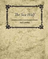 The Sea Wolf - Jack London (Paperback)