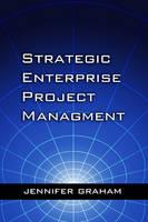Strategic Enterprise Project Management (Hardback)
