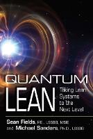 Quantum Lean: Taking Lean Systems to the Next Level (Paperback)