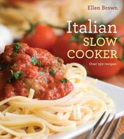 Italian Slow Cooking: Over 150 Recipes (Paperback)