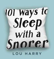 101 Ways to Sleep with a Snorer (Paperback)