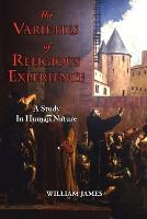 The Varieties of Religious Experience - A Study in Human Nature (Paperback)