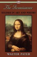 The Renaissance: Studies in Art and Poetry (Paperback)