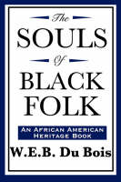 The Souls of Black Folk (An African American Heritage Book)