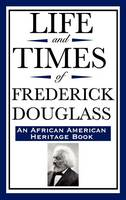 Life and Times of Frederick Douglass (an African American Heritage Book) (Hardback)