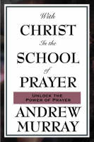 With Christ in the School of Prayer (Paperback)