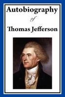 Autobiography of Thomas Jefferson (Hardback)