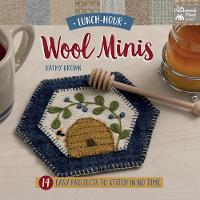 Lunch-Hour Wool Minis: 14 Easy Projects to Stitch in No Time (Paperback)