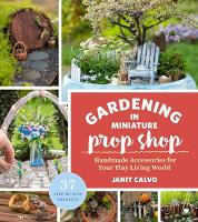 Gardening in Miniature Prop Shop (Paperback)