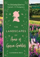 The Landscapes of Anne of Green Gables: The Enchanting Island that Inspired L.M. Montgomery (Hardback)