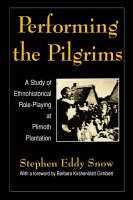 Performing the Pilgrims: A Study of Ethnohistorical Role-Playing at Plimoth Plantation (Paperback)