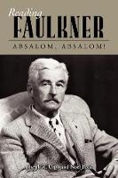 Reading Faulkner: Absalom, Absalom! - Reading Faulkner Series (Paperback)