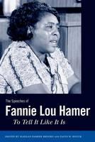 The Speeches of Fannie Lou Hamer: To Tell It Like It Is - Margaret Walker Alexander Series in African American Studies (Hardback)