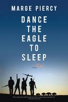 Dance The Eagle To Sleep (Paperback)