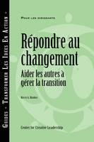 Responses to Change: Helping People Manage Transition (French) (Paperback)
