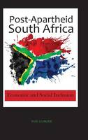 Post-Apartheid South Africa: Economic and Social Inclusion (Hardback)