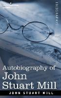 Autobiography of John Stuart Mill (Paperback)
