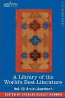 A Library of the World's Best Literature - Ancient and Modern - Vol. II (Forty-Five Volumes); Amiel-Auerbach (Paperback)
