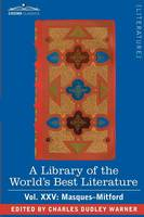 A Library of the World's Best Literature - Ancient and Modern - Vol. XXV (Forty-Five Volumes); Masques-Mitford (Paperback)