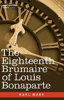 The Eighteenth Brumaire of Louis Bonaparte (Paperback)