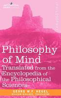 Philosophy of Mind: Translated from the Encyclopedia of the Philosophical Sciences - Cosimo Classics Philosophy (Paperback)
