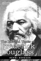 The Life and Times of Frederick Douglass (Hardback)