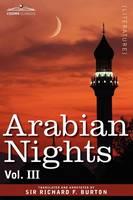 Arabian Nights, in 16 Volumes: Vol. III (Paperback)