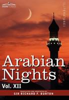 Arabian Nights, in 16 Volumes: Vol. XII (Hardback)