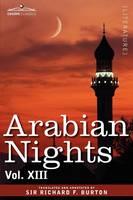 Arabian Nights, in 16 Volumes: Vol. XIII (Paperback)