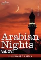 Arabian Nights, in 16 Volumes: Vol. XVI (Hardback)