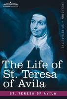 The Life of St. Teresa of Avila (Hardback)