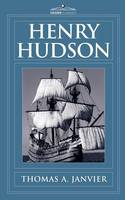 Henry Hudson: A Brief Statement of His Aims & His Achievements (Paperback)