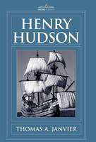 Henry Hudson: A Brief Statement of His Aims & His Achievements (Hardback)