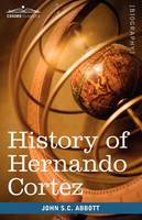 History of Hernando Cortez: Makers of History (Paperback)