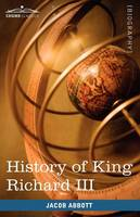 History of King Richard the Third of England (Paperback)