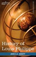 History of Louis Philippe (Paperback)