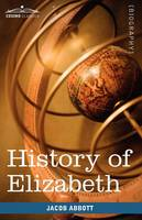 History of Elizabeth, Queen of England (Paperback)
