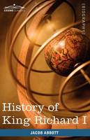 History of King Richard I of England: Makers of History (Paperback)