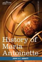 History of Maria Antoinette: Makers of History (Hardback)