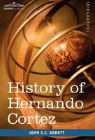 History of Hernando Cortez: Makers of History (Hardback)