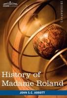 History of Madame Roland (Hardback)